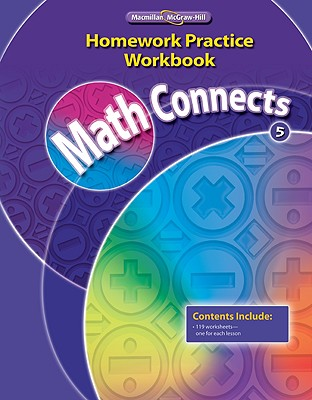 MacMillan/McGraw-Hill School Division Math Connects, Grade 5, Homework Practice Workbook by MacMillan/McGraw-Hill/ McGraw-Hill Education [Paperback] at Sears.com