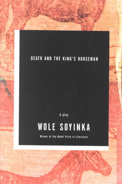 Death and the King's Horseman By Soyinka, Wole