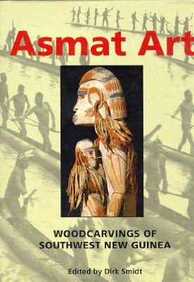 Asmat Art By Smidt, Dirk A. M. (EDT)